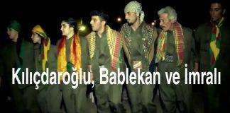 Kılıçdaroğlu, Bablekan ve İmralı
